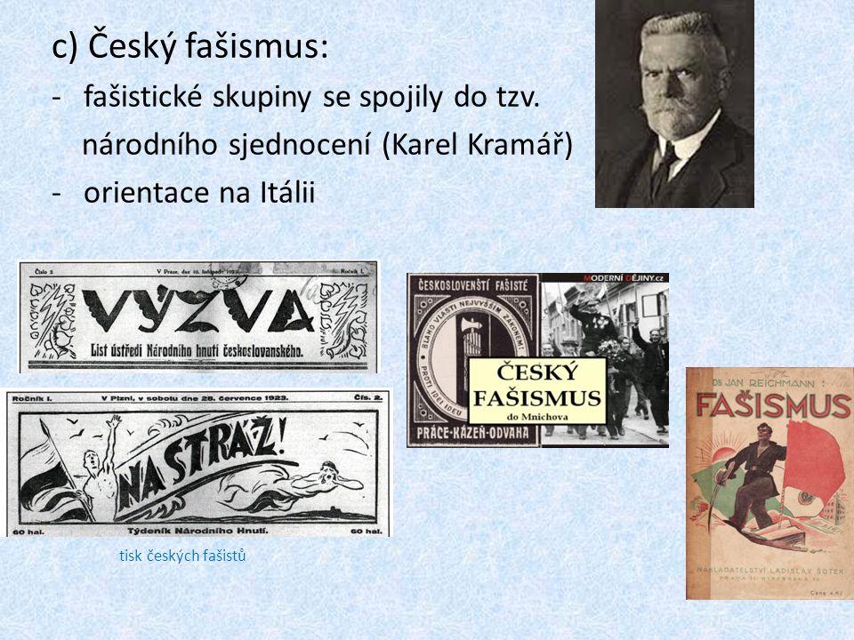 c) Český fašismus: -fašistické skupiny se spojily do tzv.