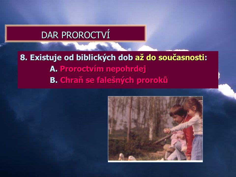 DAR PROROCTVÍ 1. Bůh mluví prostřednictvím proroka. 2. Proroci dostávají svá poselství prostřednictvím Ducha svatého. svatého. 3. Duch svatý mluví tak