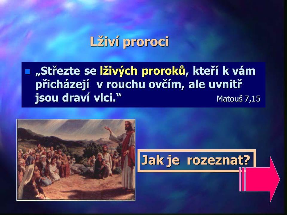DAR PROROCTVÍ 8. Existuje od biblických dob až do současnosti: A. Proroctvím nepohrdej A. Proroctvím nepohrdej B. Chraň se falešných proroků B. Chraň