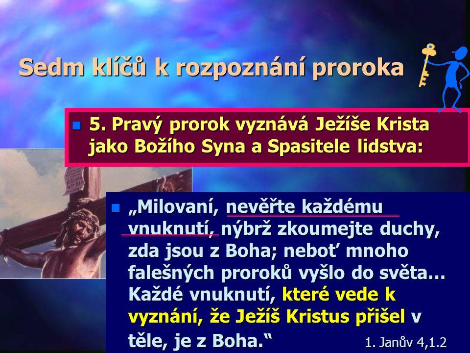 """Sedm klíčů k rozeznání proroka n""""n""""n""""n""""Kdyby povstal ve tvém středu prorok nebo někdo, kdo hádá ze snů, a nabídl ti znamení nebo zázrak, i kdyby se do"""
