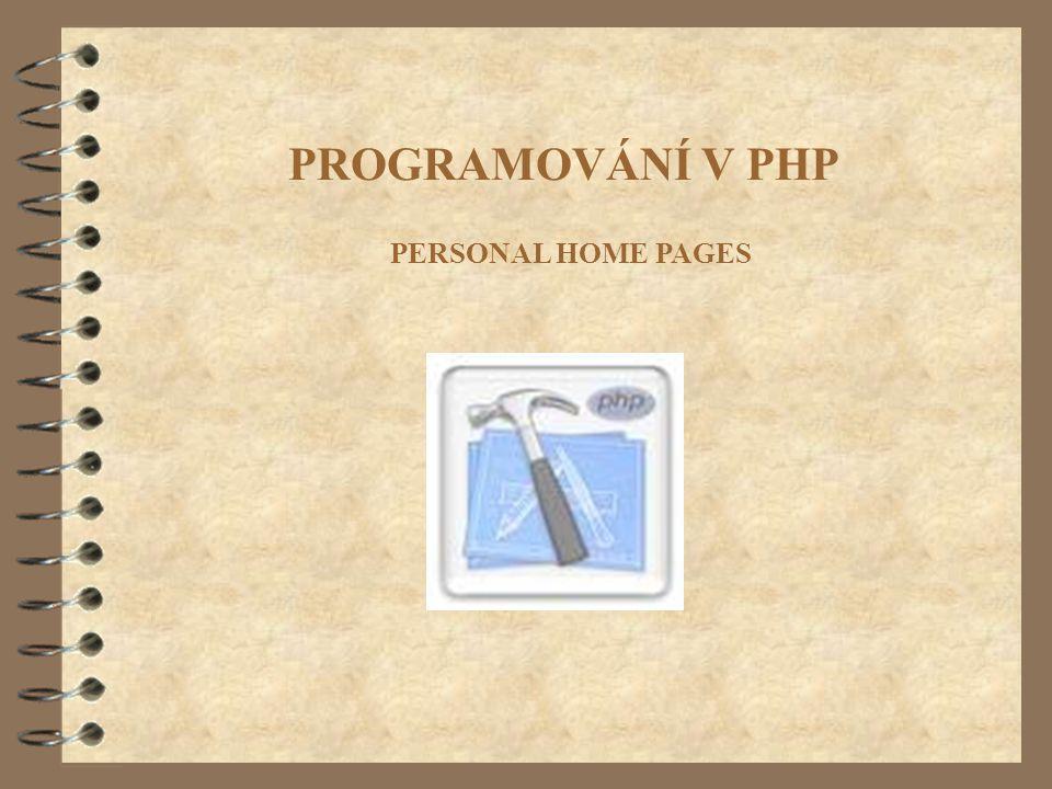 PROGRAMOVÁNÍ V PHP PERSONAL HOME PAGES