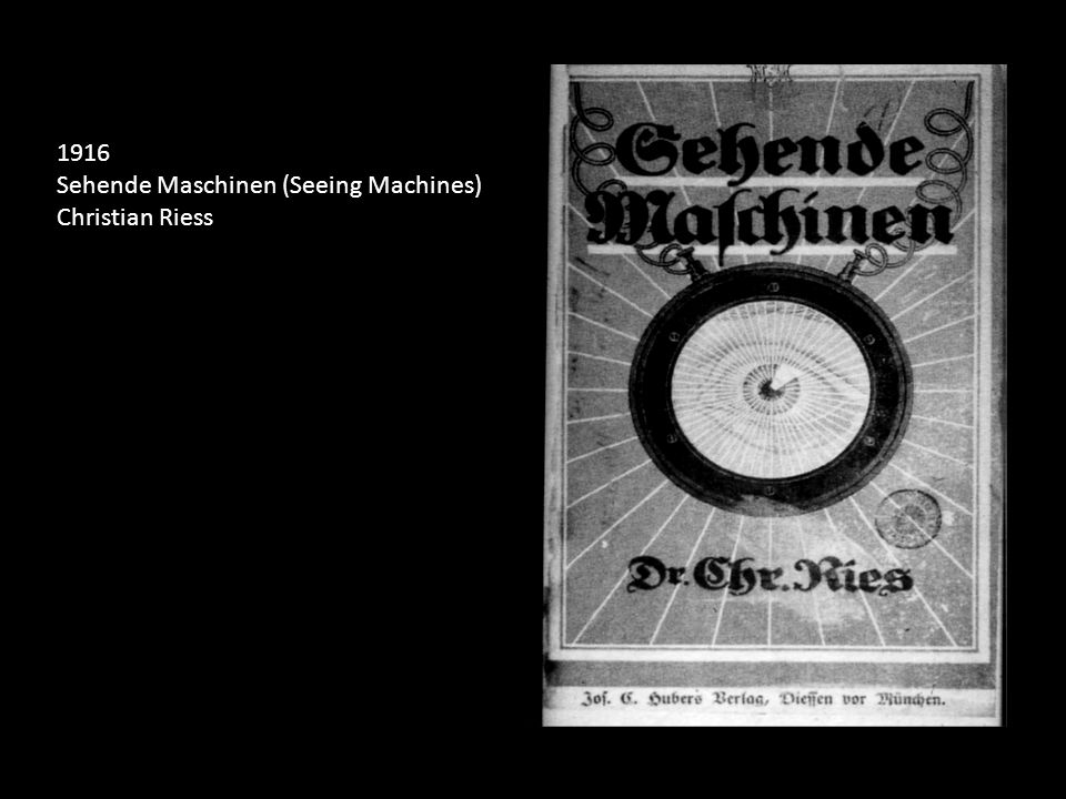 1916 Sehende Maschinen (Seeing Machines) Christian Riess
