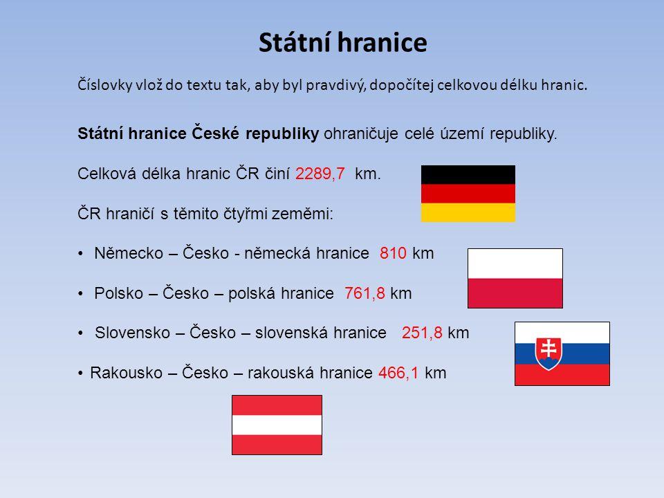 Státní hranice Státní hranice České republiky ohraničuje celé území republiky. Celková délka hranic ČR činí 2289,7 km. ČR hraničí s těmito čtyřmi země