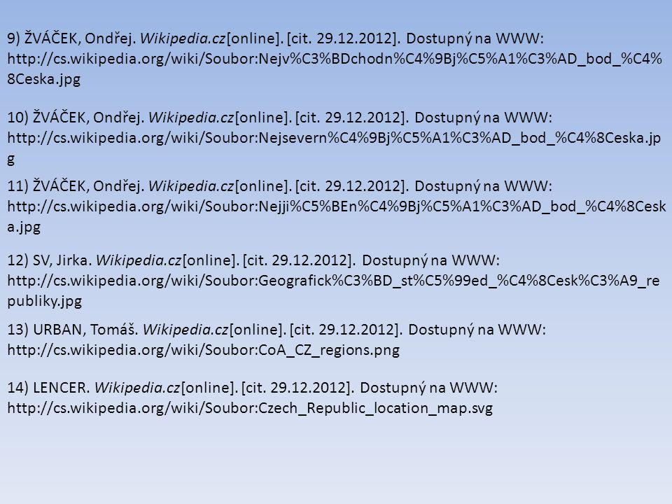 9) ŽVÁČEK, Ondřej. Wikipedia.cz[online]. [cit. 29.12.2012]. Dostupný na WWW: http://cs.wikipedia.org/wiki/Soubor:Nejv%C3%BDchodn%C4%9Bj%C5%A1%C3%AD_bo