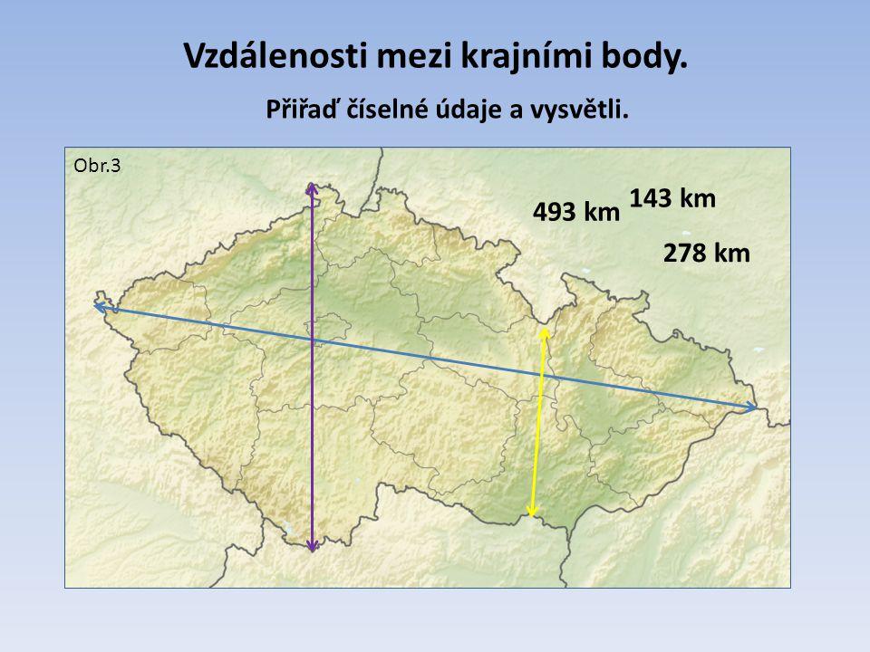 Vzdálenosti mezi krajními body. 493 km 278 km 143 km Přiřaď číselné údaje a vysvětli. Obr.3
