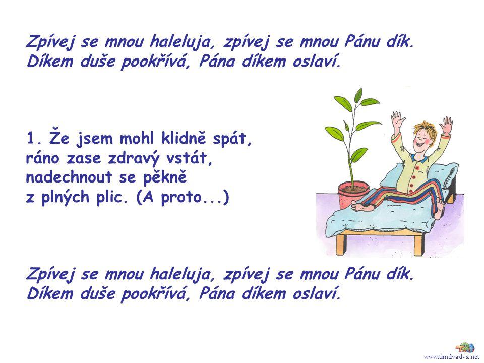 www.timdvadva.net Zpívej se mnou haleluja, zpívej se mnou Pánu dík.