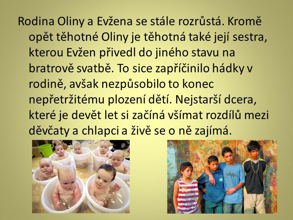 Rodina Oliny a Evžena se stále rozrůstá.