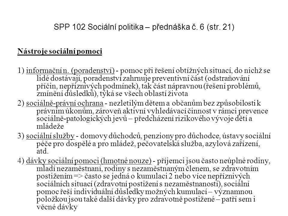 SPP 102 Sociální politika – přednáška č.6 (str. 21) Nástroje sociální pomoci 1) informační n.