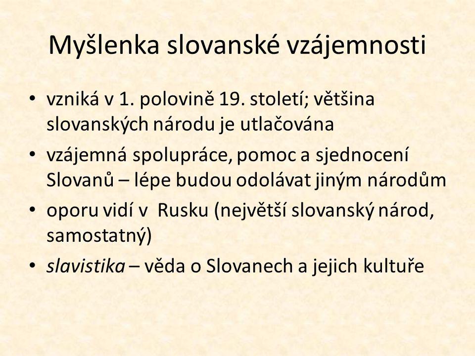 Myšlenka slovanské vzájemnosti vzniká v 1. polovině 19.