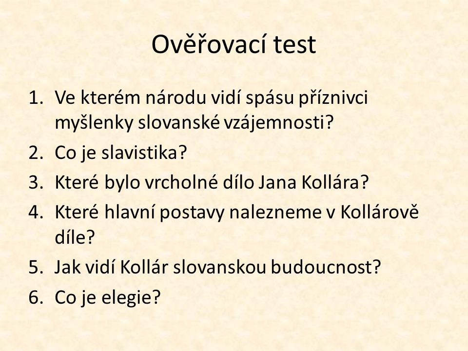 Ověřovací test 1.Ve kterém národu vidí spásu příznivci myšlenky slovanské vzájemnosti.
