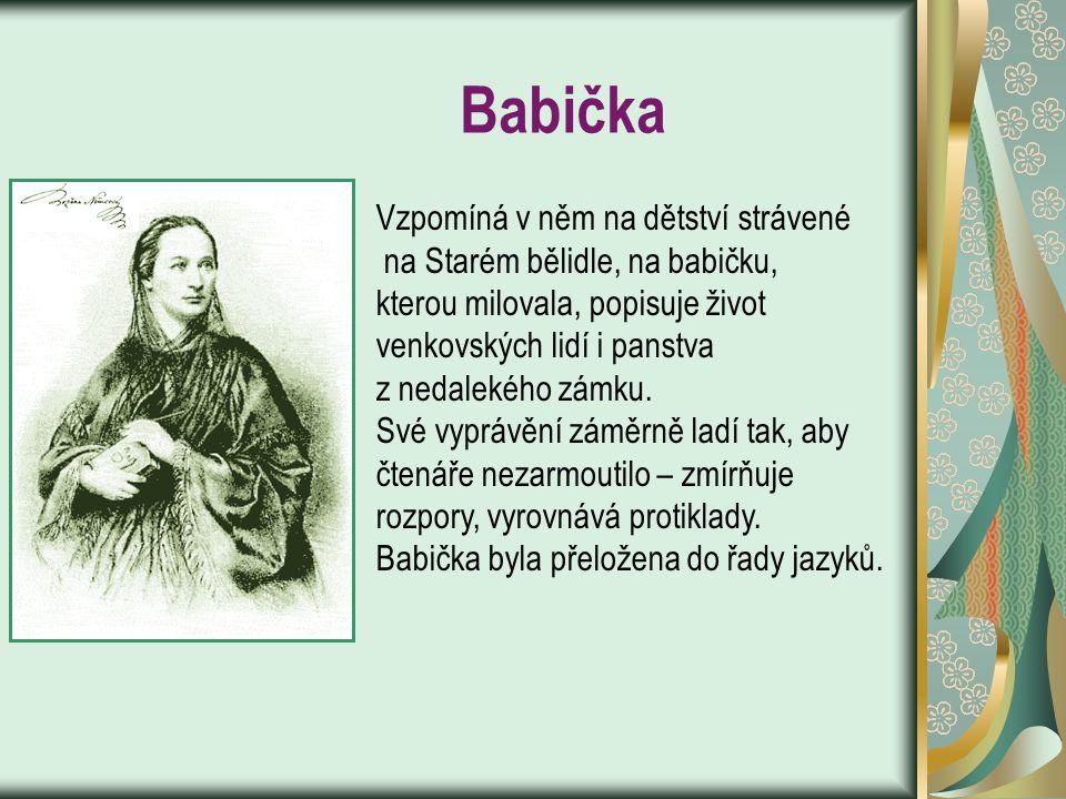 """V červnu 1855 píše Božena Němcová MUDr. Janu Helceletovi o vzniku své nejvýznamnější knihy """"Babičky"""": """"Po Hynkově smrti, když na mne všechny těžkosti,"""