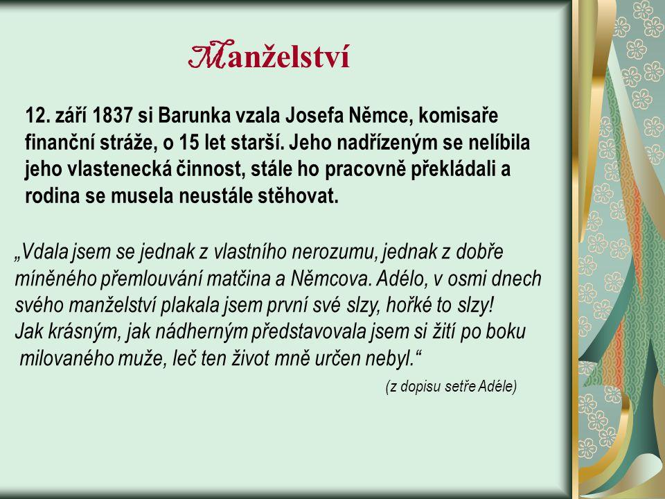 B arunčina škola Od roku 1826 do roku 1833 navštěvovala školu v České Skalici. www.hrady.cz/data/4988/42375.jpg