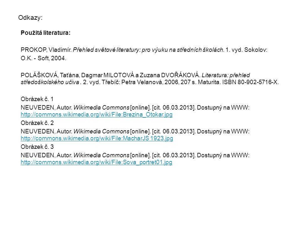 Odkazy: Seznam obrázků: Dostupné pod licencí GNU Free Documentation License na www: Obrázek č.