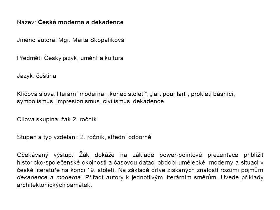 Metodický list/anotace S pomocí prezentace vysvětlí vyučující žákům specifika českého vývoje v literatuře konce 19.