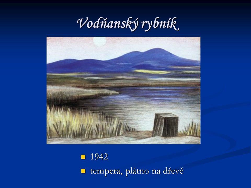 Vodňanský rybník 1942 1942 tempera, plátno na dřevě tempera, plátno na dřevě