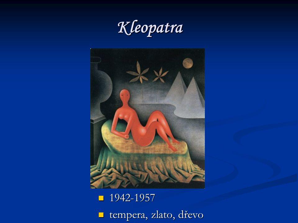 Kleopatra 1942-1957 tempera, zlato, dřevo