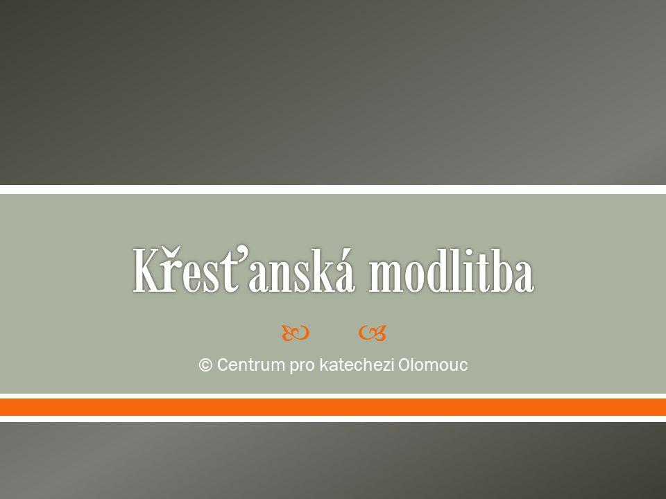  © Centrum pro katechezi Olomouc