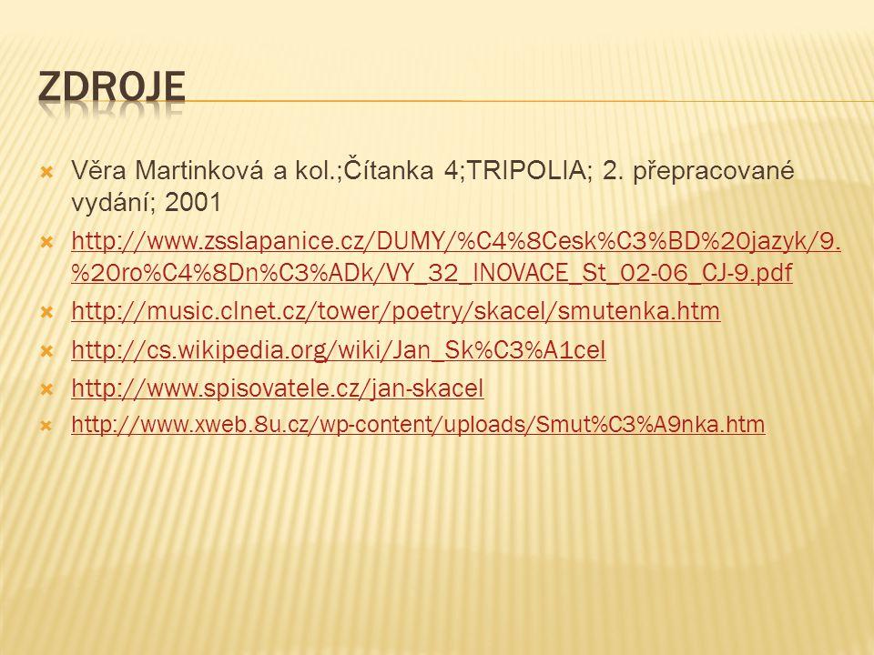  Věra Martinková a kol.;Čítanka 4;TRIPOLIA; 2. přepracované vydání; 2001  http://www.zsslapanice.cz/DUMY/%C4%8Cesk%C3%BD%20jazyk/9. %20ro%C4%8Dn%C3%