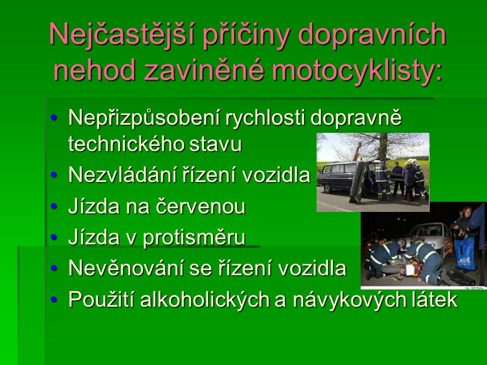 Jak z mého pohledu snížit podíl dopravních nehod motocyklistů Autor: Julie Dlouhá ZŠ a MŠ Hrabišín, 8.