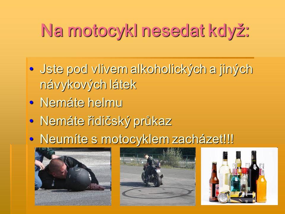 Nejčastější příčiny dopravních nehod zaviněné motocyklisty: Nepřizpůsobení rychlosti dopravně technického stavuNepřizpůsobení rychlosti dopravně technického stavu Nezvládání řízení vozidlaNezvládání řízení vozidla Jízda na červenouJízda na červenou Jízda v protisměruJízda v protisměru Nevěnování se řízení vozidlaNevěnování se řízení vozidla Použití alkoholických a návykových látekPoužití alkoholických a návykových látek