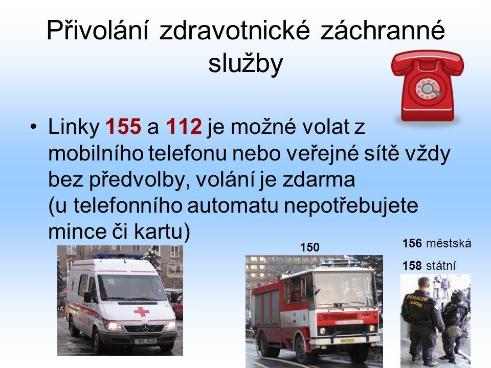 Přivolání zdravotnické záchranné služby Linky 155 a 112 je možné volat z mobilního telefonu nebo veřejné sítě vždy bez předvolby, volání je zdarma (u