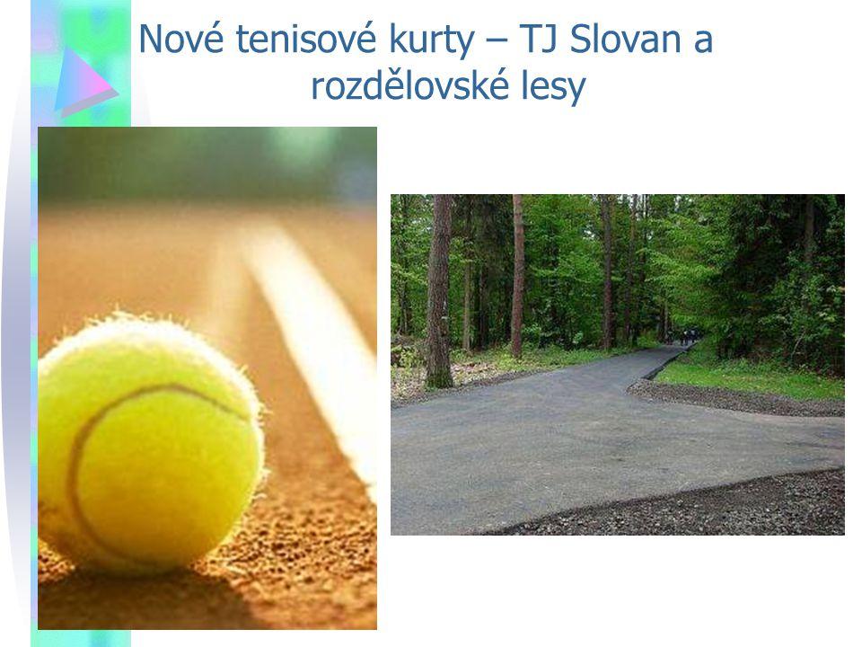 Nové tenisové kurty – TJ Slovan a rozdělovské lesy