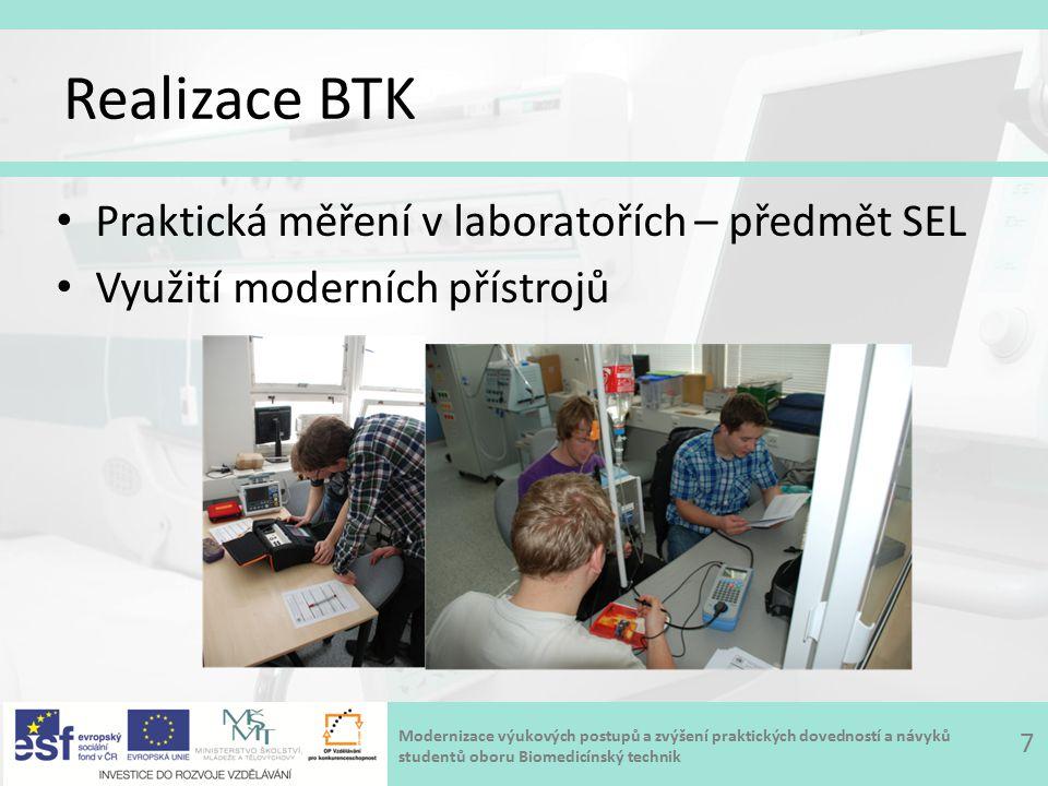 Modernizace výukových postupů a zvýšení praktických dovedností a návyků studentů oboru Biomedicínský technik Realizace BTK Praktická měření v laboratořích – předmět SEL Využití moderních přístrojů 7