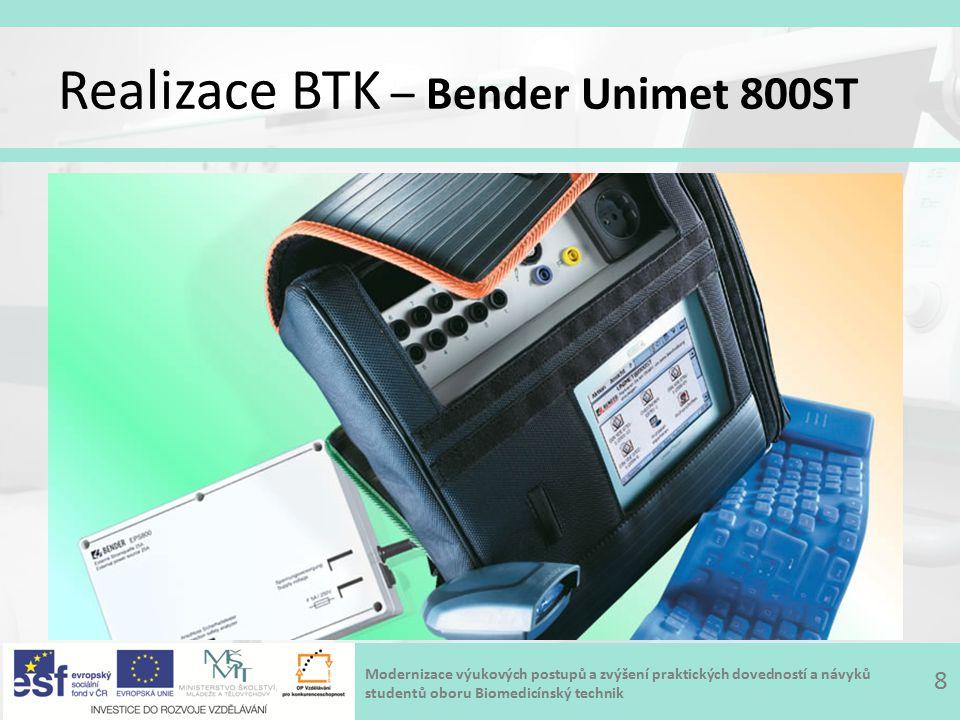 Modernizace výukových postupů a zvýšení praktických dovedností a návyků studentů oboru Biomedicínský technik Realizace BTK – Bender Unimet 800ST 9