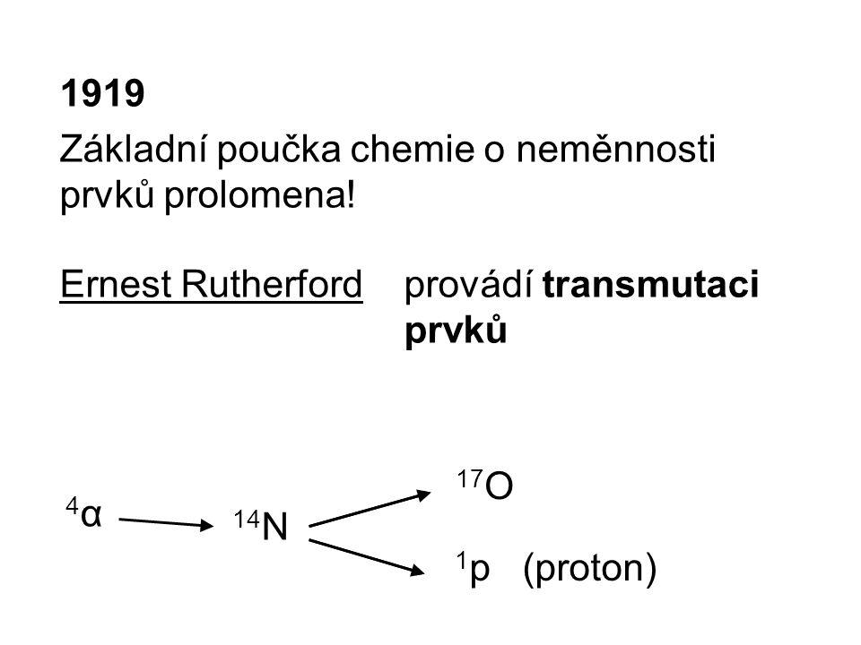 1919 Základní poučka chemie o neměnnosti prvků prolomena.