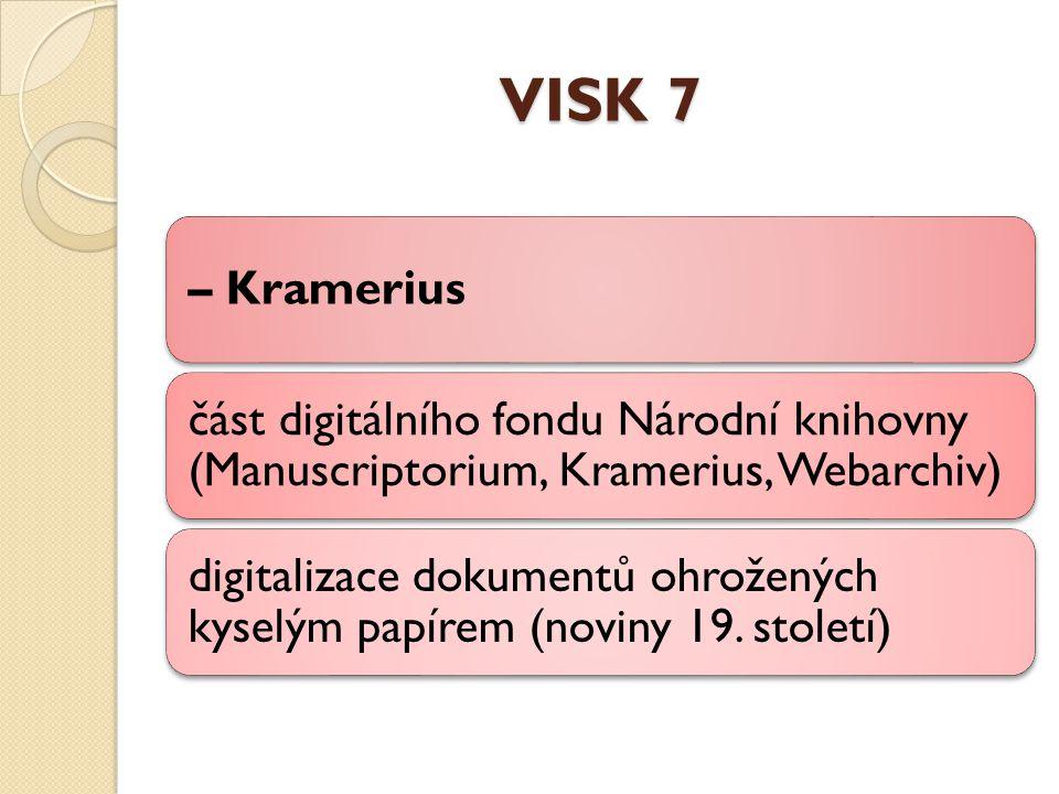 VISK 7 – Kramerius část digitálního fondu Národní knihovny (Manuscriptorium, Kramerius, Webarchiv) digitalizace dokumentů ohrožených kyselým papírem (noviny 19.