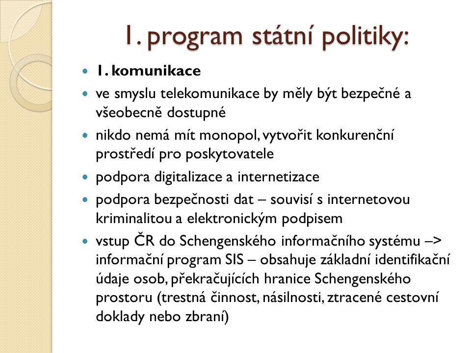 1. program státní politiky: 1.
