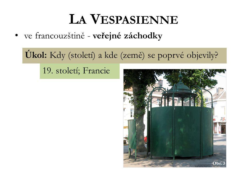 L A V ESPASIENNE ve francouzštině - veřejné záchodky Obr.