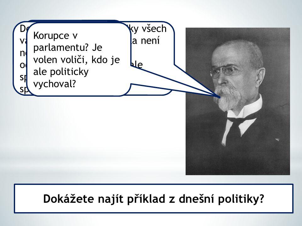Demokracie má chyby, protože lidé mají chyby. Demokracie si žádá kritiky všech vad a omylů. Pravá kritika není negace ani svalování odpovědnosti na dr