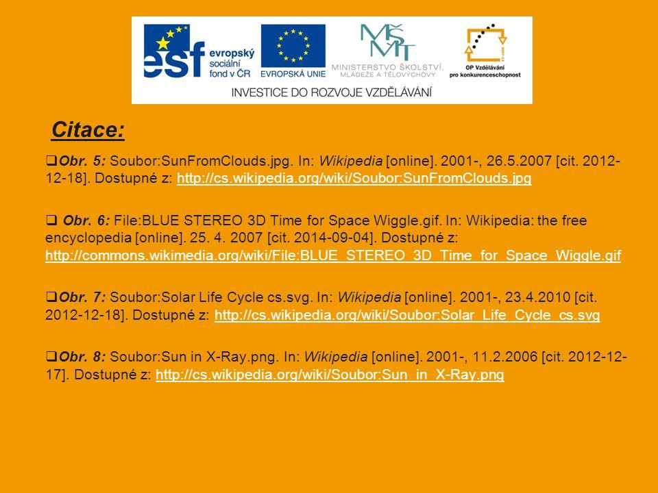  Obr. 5: Soubor:SunFromClouds.jpg. In: Wikipedia [online]. 2001-, 26.5.2007 [cit. 2012- 12-18]. Dostupné z: http://cs.wikipedia.org/wiki/Soubor:SunFr