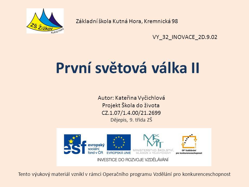 VY_32_INOVACE_2D.9.02 Autor: Kateřina Vyčichlová Projekt Škola do života CZ.1.07/1.4.00/21.2699 Dějepis, 9.