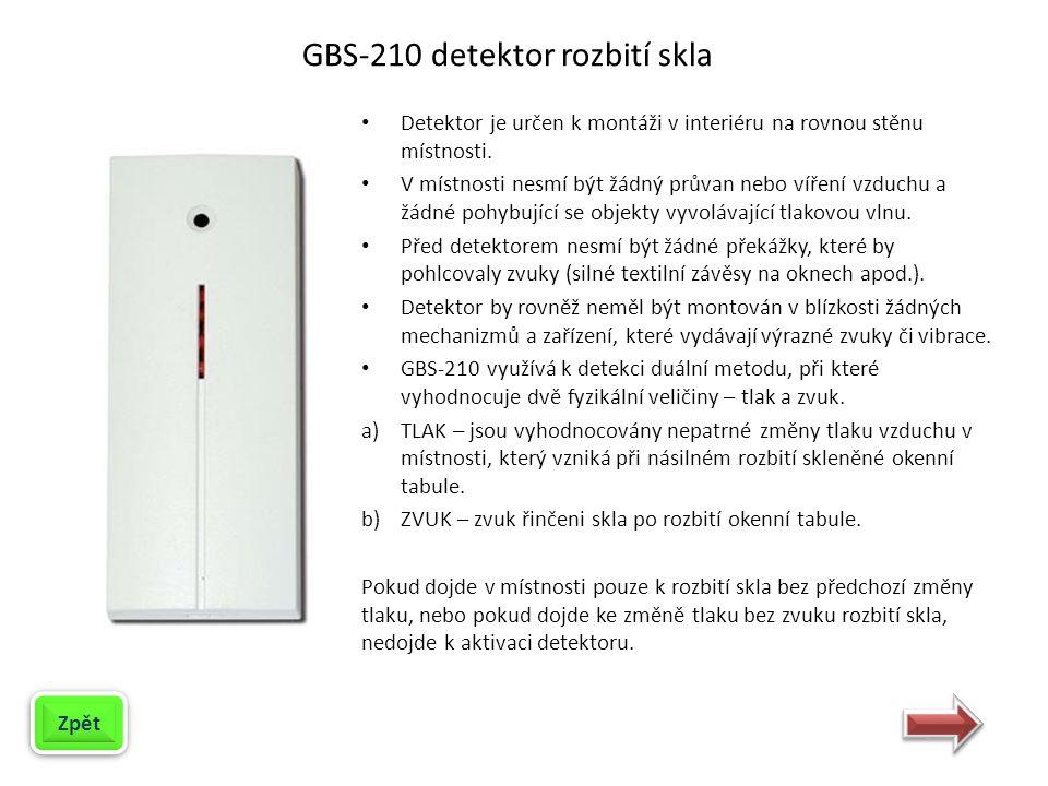 Zpět GBS-210 detektor rozbití skla Detektor je určen k montáži v interiéru na rovnou stěnu místnosti. V místnosti nesmí být žádný průvan nebo víření v