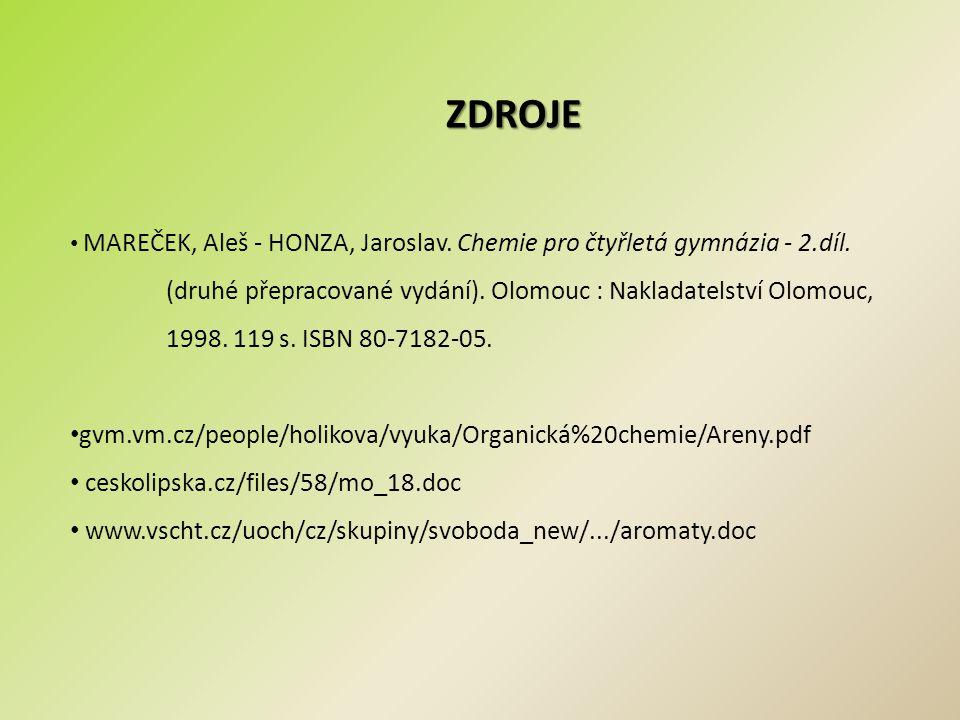 ZDROJE MAREČEK, Aleš - HONZA, Jaroslav. Chemie pro čtyřletá gymnázia - 2.díl. (druhé přepracované vydání). Olomouc : Nakladatelství Olomouc, 1998. 119
