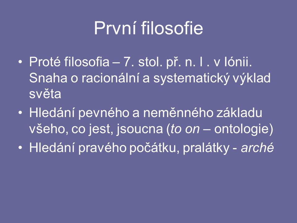 První filosofie Proté filosofia – 7.stol. př. n. l.