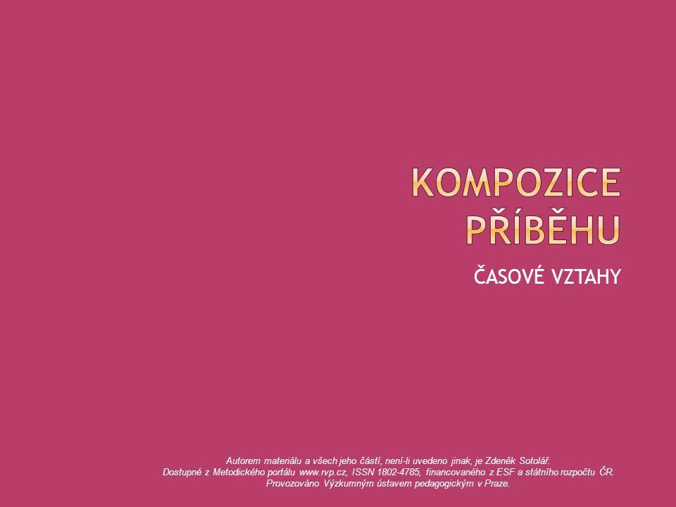ČASOVÉ VZTAHY Autorem materiálu a všech jeho částí, není-li uvedeno jinak, je Zdeněk Sotolář.