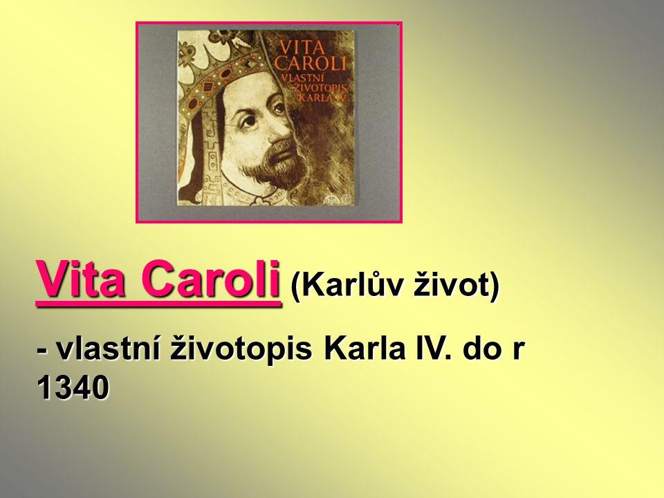 Vita Caroli (Karlův život) - vlastní životopis Karla IV. do r 1340