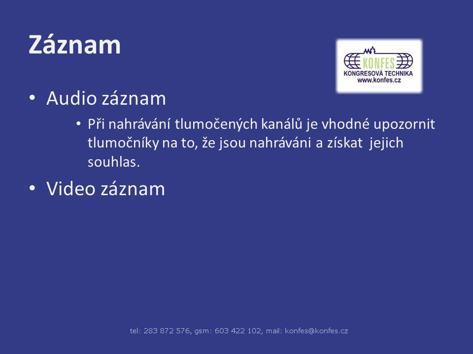 Záznam Audio záznam Při nahrávání tlumočených kanálů je vhodné upozornit tlumočníky na to, že jsou nahráváni a získat jejich souhlas.