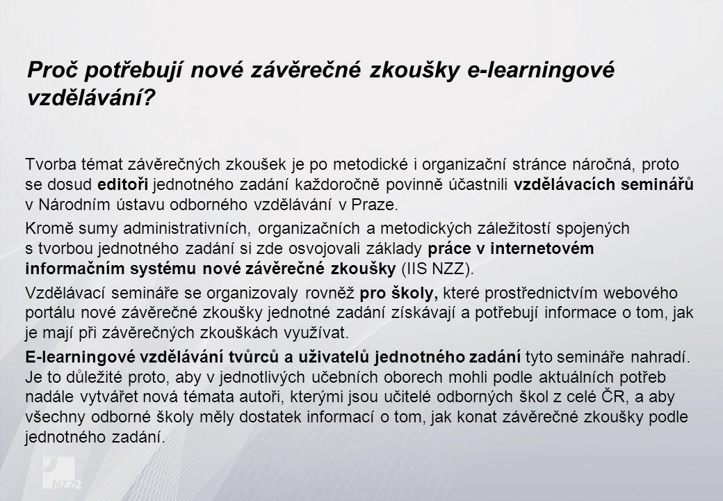 Kromě toho, že systém umožňuje správu všech komponent souvisejících s přípravou a realizací nových závěrečných zkoušek (např.