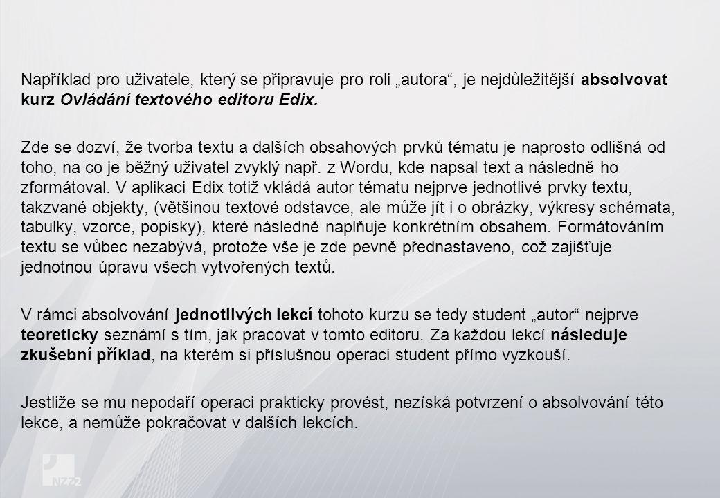 """Například pro uživatele, který se připravuje pro roli """"autora , je nejdůležitější absolvovat kurz Ovládání textového editoru Edix."""
