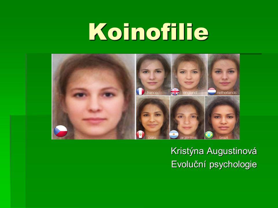 Koinofilie Kristýna Augustinová Evoluční psychologie
