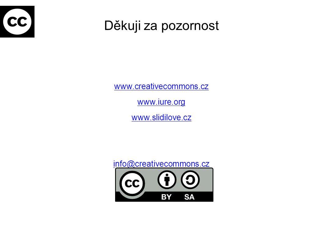 Děkuji za pozornost www.creativecommons.cz www.iure.org www.slidilove.cz info@creativecommons.cz voboril@iure.org