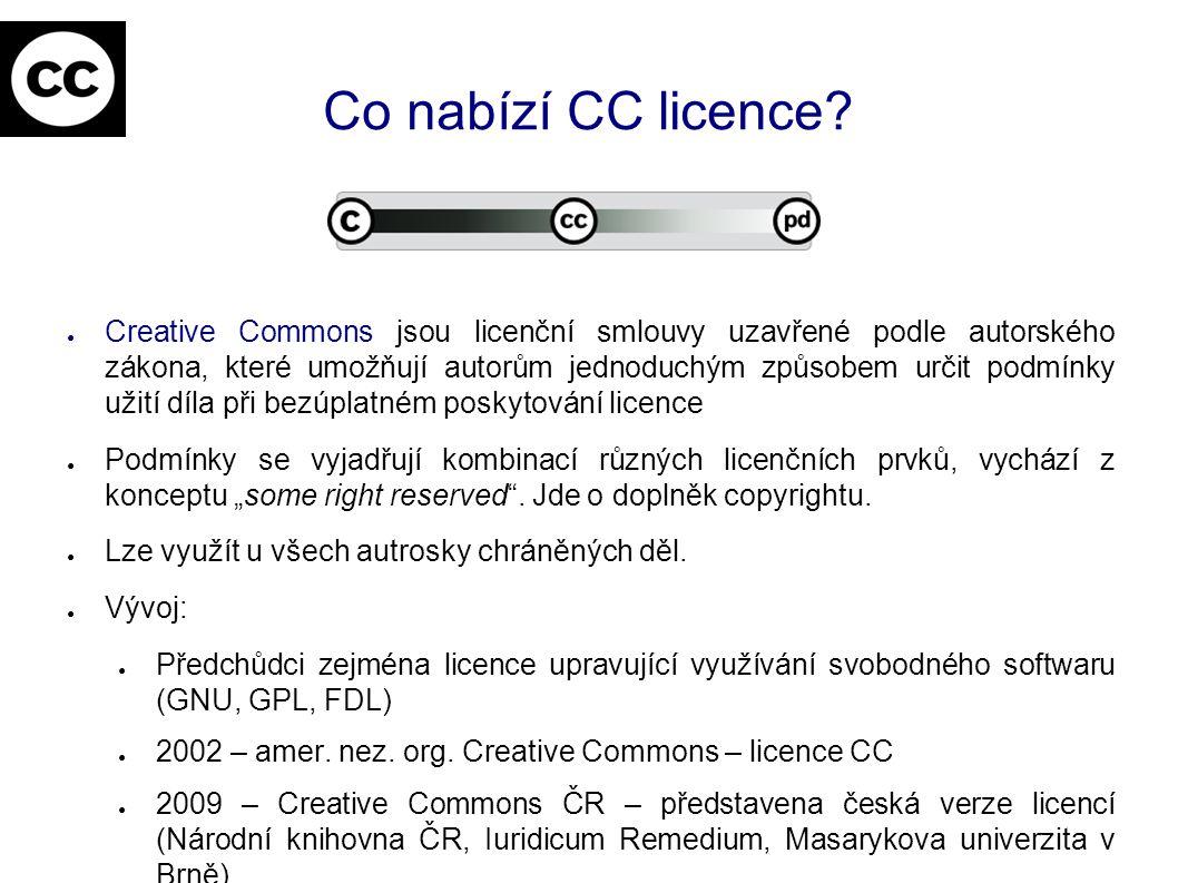 Co nabízí CC licence? ● Creative Commons jsou licenční smlouvy uzavřené podle autorského zákona, které umožňují autorům jednoduchým způsobem určit pod