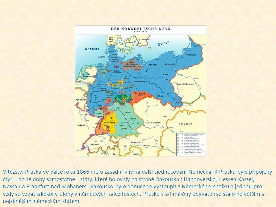 Vítězství Pruska ve válce roku 1866 mělo zásadní vliv na další sjednocování Německa. K Prusku byly připojeny čtyři - do té doby samostatné - státy, kt