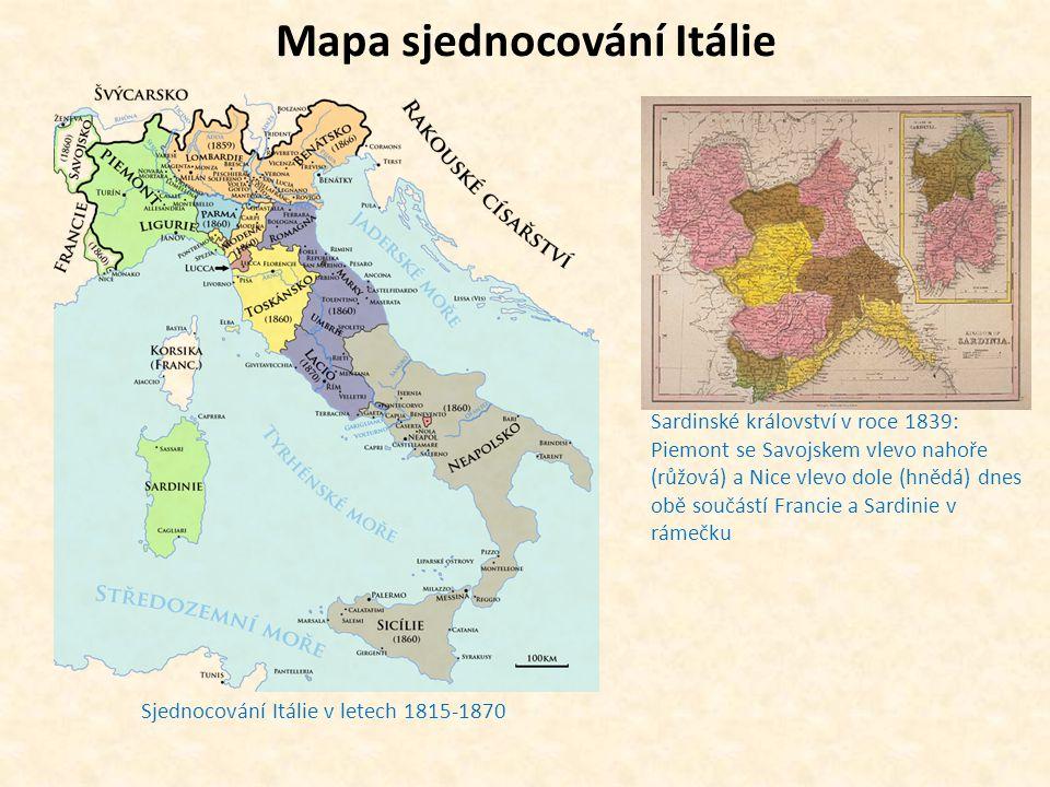 Mapa sjednocování Itálie Sjednocování Itálie v letech 1815-1870 Sardinské království v roce 1839: Piemont se Savojskem vlevo nahoře (růžová) a Nice vl