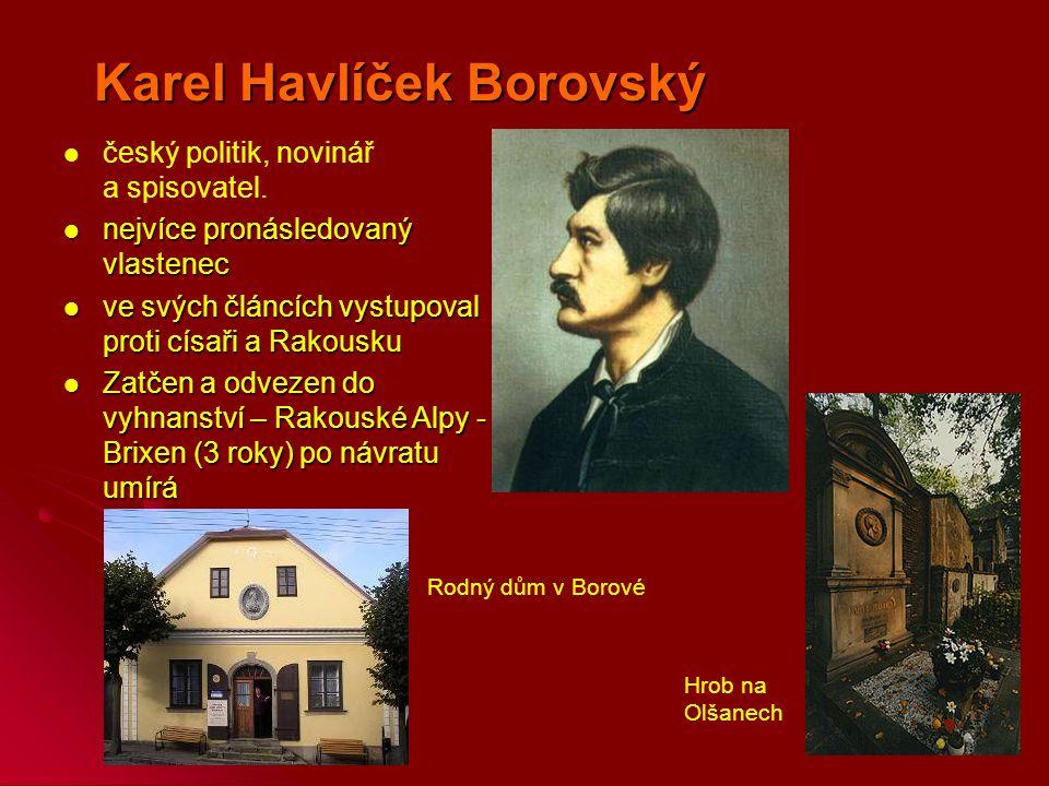 Karel Havlíček Borovský český politik, novinář a spisovatel.