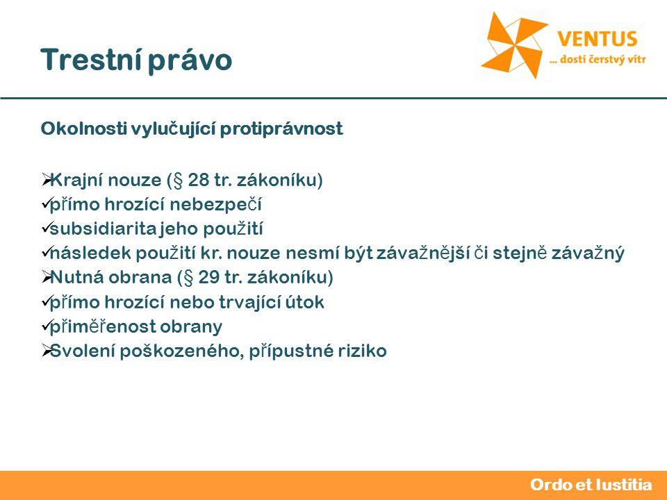 2012 / 2013 Trestní právo Ordo et Iustitia Okolnosti vylu č ující protiprávnost  Krajní nouze (§ 28 tr.